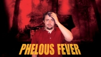 Phelous: Cabin Fever