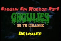 Bargain Bin Horror: Ghoulies 3: Ghoulies go to College REVISITED