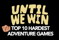Until We Win: Top 10 Hardest Adventure Games