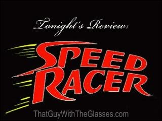 Bum Reviews: Speed Racer