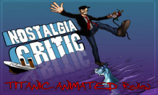 Nostalgia Critic: Titantic - The Legend Goes On