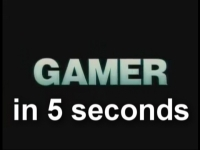 The Spoony Experiment: Gamer in 5 Seconds