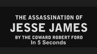 Film Brain: 5 Second Movies: The Assassination of Jesse James by the Coward Robert Ford