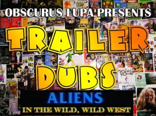 Obscurus Lupa Presents: TD: Aliens in the Wild, Wild West