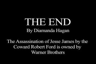 Diamanda Hagan: The Assassination of Jesse James in 5 Seconds