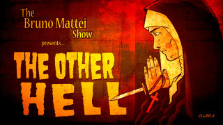 Brad Jones: The Bruno Mattei Show, Ep 10: The Other Hell