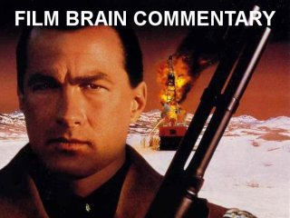 Bad Movie Beatdown: Commentary: On Deadly Ground BMB