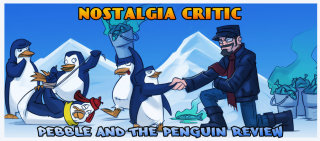 Nostalgia Critic: The Pebble and the Penguin