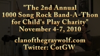 Clan of the Gray Wolf: 2nd Annual 1,000 Song Rock Band Marathon for Child's Play (Promo)