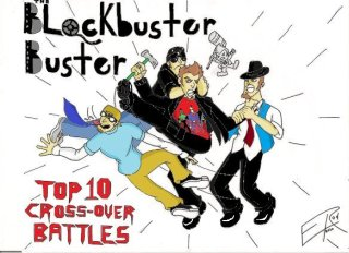 Blockbuster Buster: Top 10 Cross-Over Battles (1 of 2)
