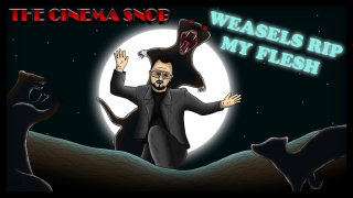 Cinema Snob: WEASELS RIP MY FLESH