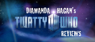 Diamanda Hagan: Twatty New Who Review: The Doctors Daughter