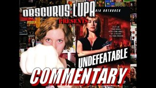 Obscurus Lupa Presents: Undefeatable Commentary