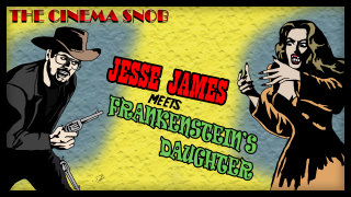 Cinema Snob: JESSE JAMES MEETS FRANKENSTEIN'S DAUGHTER