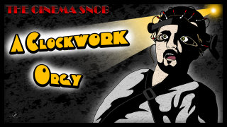 Cinema Snob: A CLOCKWORK ORGY