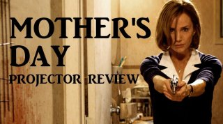 Film Brain: Projector: Mother's Day (2011)
