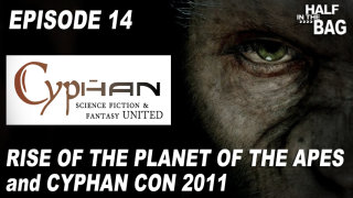 Red Letter Media: Half in the Bag: Rise of the Planet of the Apes and Cyphan Con 2011