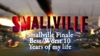 Phelous: Smallville Finale 10 Years of My Life...