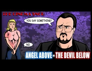 Cinema Snob: ANGEL ABOVE - THE DEVIL BELOW