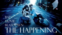 Bad Movie Beatdown: The Happening
