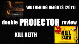 Film Brain: Projector: Wuthering Heights (2011) / Kill Keith