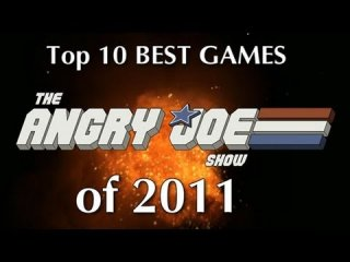 Angry Joe Show: Top 10 BEST Games of 2011!