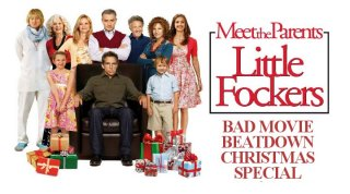 Bad Movie Beatdown: Little Fockers Christmas Special