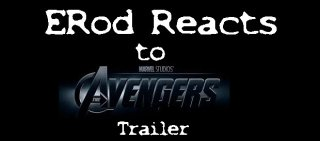 Blockbuster Buster: ERod Reacts: to The Avengers Trailer