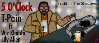 Todd in the Shadows: 5 O'Clock by Todd in the Shadows
