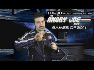 Angry Joe Show: Top 10 Most Disappointing Games of 2011