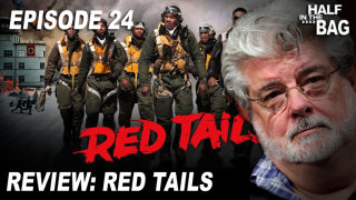 Red Letter Media: Half in the Bag:: Red Tails