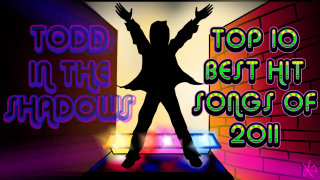 Todd in the Shadows: The Top Ten Best Hit Songs of 2011