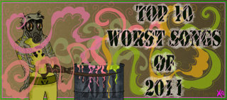 Todd in the Shadows: The Top Ten Worst Hit Songs of 2011