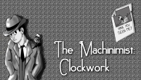 The Machinimist: Clockwork