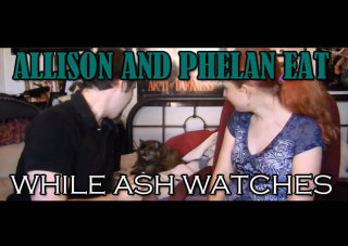 Obscurus Lupa Presents: Allison and Phelan Eat While Ash Watches