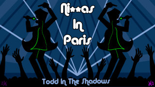 Todd in the Shadows: Ni**as in Paris by Todd in the Shadows