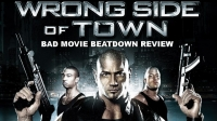 Bad Movie Beatdown: Wrong Side of Town