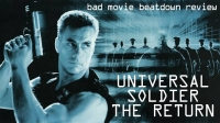 Bad Movie Beatdown: Universal Soldier - The Return