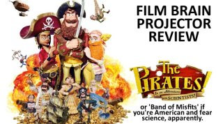 Film Brain: Projector: The Pirates! In An Adventure with Scientists! (AKA The Pirates! Band of Misfits)