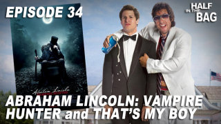 Red Letter Media: Half in the Bag: Abraham Lincoln: Vampire Hunter and That's My Boy