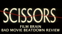 Bad Movie Beatdown: Scissors