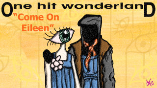 Todd in the Shadows: ONE HIT WONDERLAND: Come On Eileen