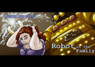 Obscurus Lupa Presents: Robot in the Family