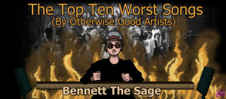 Sage Reviews: Top Ten Worst Songs (By Otherwise Good Artists)