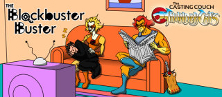 Blockbuster Buster: Casting Couch: Thundercats