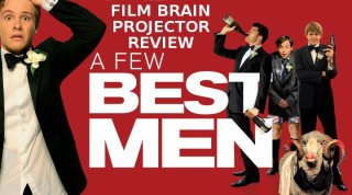 Film Brain: Projector: A Few Best Men