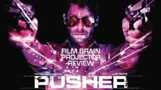 Film Brain: Projector: Pusher (2012)
