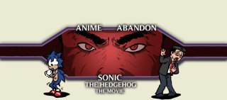 Anime Abandon: Sonic The Hedgehog The Movie