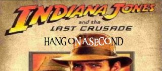 MikeJ: Hang on a Second: Indiana Jones and the Last Crusade