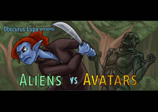 Obscurus Lupa Presents: Aliens vs. Avatars